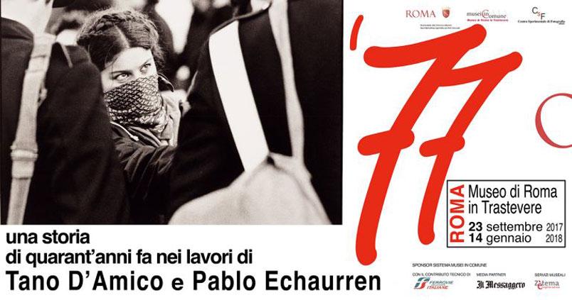 Mostra. '77 una storia di quarant'anni fa nei lavori di Tano D'Amico e Pablo Echaurren