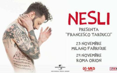 Nesli presenta Francesco Tarducci: due concerti speciali a Milano e Roma