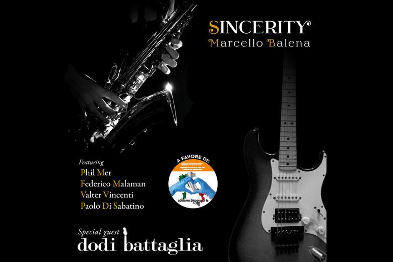 """Marcello Balena """"Sincerity"""" (Ft. Phil Mer, Federico Malaman, Valter Vincenti e Paolo Di Sabatino) special guest Dodi Battaglia"""
