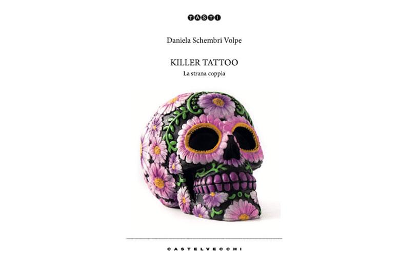 """Daniela Schembri Volpe: """"Killer Tattoo: la strana coppia"""" è il nuovo libro"""